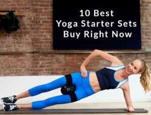 10 Best Yoga Starter Sets to Buy Right Now