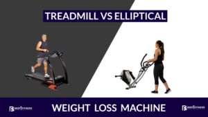 Treadmill Vs Elliptical for Weight Loss Machine